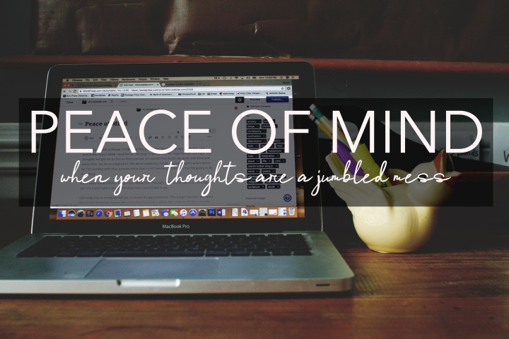 Peace of Mind When your Thoughts are a Jumbled Mess